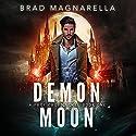 Demon Moon: Prof Croft, Book 1 Audiobook by Brad Magnarella Narrated by James Patrick Cronin