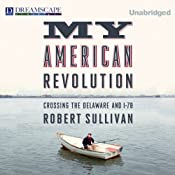 My American Revolution: Crossing the Delaware and I-78 | [Robert Sullivan]