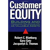 Customer Equity: Building and Managing Relationships As Valuable Assets ~ Robert C. Blattberg