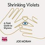 Shrinking Violets | Joe Moran