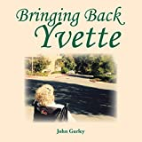 img - for Bringing Back Yvette book / textbook / text book