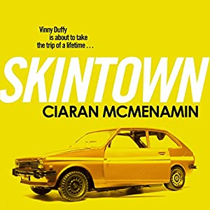 Skintown Audiobook by Ciaran McMenamin Narrated by Ciaran McMenamin