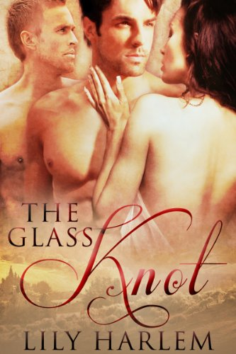 The Glass Knot (Erotic Threesome Romance) by Lily Harlem