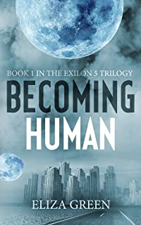 Becoming Human: A Dystopian Post Apocalyptic Novel by Eliza Green ebook deal