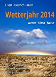Wetterjahr 2014: Wetter - Klima - Natur
