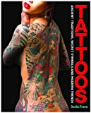 Tattoos: Ancient Traditions, Secret Symbols and Modern Trends