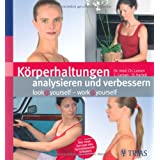 "K�rperhaltungen analysieren und verbessern: Look@yourself - work@yourselfvon ""Christian Larsen"""