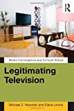 Legitimating Television: Media Convergence and Cultural Status