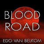 Blood Road | Edo van Belkom