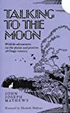 img - for Talking To The Moon: Wildlife adventures on the plains and prairies of Osage country book / textbook / text book