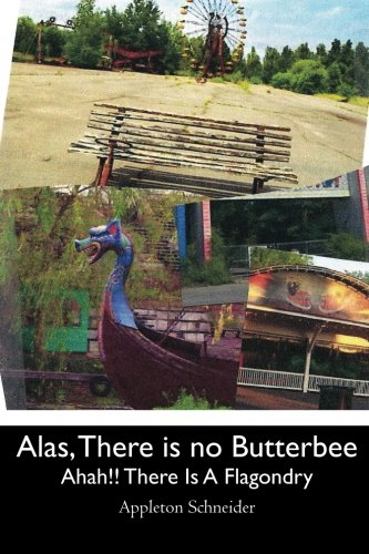Book: Alas, There is no Butterbee - But Aha!! There is a Flagondry by Appleton Schneider