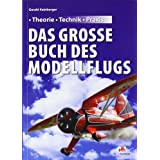 Das groe Buch des Modellflugs: Theorie - Technik - Praxisvon &#34;Gerald Kainberger&#34;