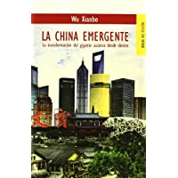 La China emergente: La transformación del gigante asiático desde dentro (No Ficcion)