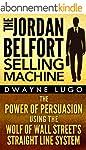 The Jordan Belfort Selling Machine: T...
