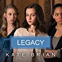 Legacy (       UNABRIDGED) by Kate Brian Narrated by Cassandra Campbell