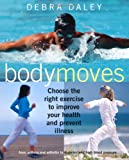 513LGjdmBwL. SL160 Body Moves: Choose the Right Exercise to Improve Your Health and Prevent Illness from Asthma and Arthritis to Diabetes and High Bl