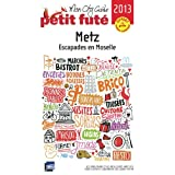 Petit Futé Metz : Escapades en Moselle