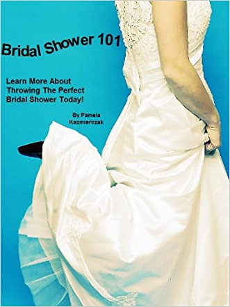 Bridal Shower 101 -  Learn More about Throwing the Perfect Bridal Shower Today