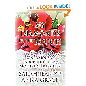 My Diamonds in the Rough: Confessions of Adoption from Mother & Daughter book downloads