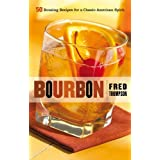 Bourbon: 50 Rousing Recipes for a Classic American Spirit (50 Series) ~ Fred Thompson
