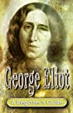 img - for George Eliot (Beginner's Guides (Hodder & Stoughton)) book / textbook / text book