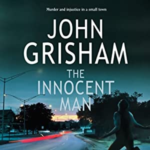 The Innocent Man | [John Grisham]