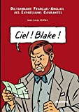 img - for Ciel! Blake! Sky! Mortimer!: Dictionnaire Francais-Anglais des Expressions Courantes: English-French Dictionary of Running Idioms by Jean-Loup Chiflet (2000-05-04) book / textbook / text book