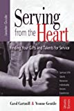 img - for Serving from the Heart Leader Guide Revised/Updated: Finding Your Gifts and Talents for Service book / textbook / text book