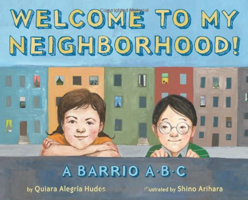 Welcome To My Neighborhood! A Barrio ABC PDF