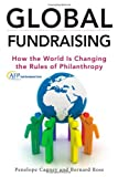 Image of Global Fundraising: How the World is Changing the Rules of Philanthropy (The AFP/Wiley Fund Development Series)
