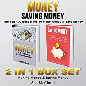 Money: Saving Money: The Top 100 Best Ways to Make Money & Save Money Audiobook