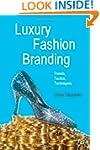 Luxury Fashion Branding: Trends, Tact...