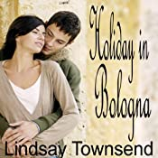 Holiday in Bologna: A BookStrand Mainstream Romance | [Lindsay Townsend]