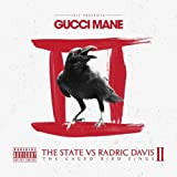 Gucci Mane The State Vs Radric Davis 2 The Caged Bird Sings Album leak listen free download