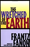 The Wretched of the Earth (0802150837) by Fanon, Frantz