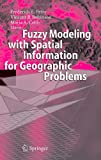 img - for Fuzzy Modeling with Spatial Information for Geographic Problems book / textbook / text book