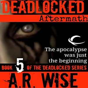 Deadlocked 5: Aftermath | [A. R. Wise]