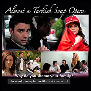 Almost a Turkish Soap Opera, Volume 1 Audiobook