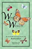 img - for Wings of the World: An Alphabet Activity Book on Butterflies by Yee Hedy Hing Yee Rendow (2006-12-13) Paperback book / textbook / text book
