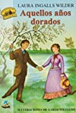Aquellos Anos Dorados (Spanish Edition) (Little House) (8427932553) by Laura Ingalls Wilder