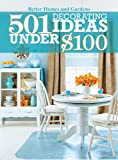 501 Decorating Ideas Under $100 (Better Homes & Gardens Decorating) (0470595469) by Better Homes and Gardens