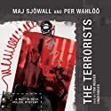 The Terrorists: A Martin Beck Police Mystery (       UNABRIDGED) by Maj Sjöwall, Per Wahlöö Narrated by Tom Weiner