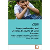 Poverty Allevation and Livelihood Security of Swat Pakistan: Impact of Zakat and Poverty Reduction Programs on...