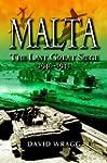 Malta: The Last Great Siege 1940 - 19...