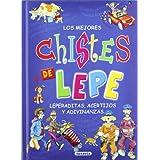 Los mejores chistes de Lepe, leperaditas, acertijos y adivinanzas (Adivinanzas Y Chistes)