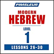 Pimsleur Hebrew Level 1 Lessons 26-30: Learn to Speak and Understand Hebrew with Pimsleur Language Programs |  Pimsleur