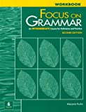 Focus on Grammar: An Intermediate Course for Reference and Practice (Complete Workbook, 2nd Edition)