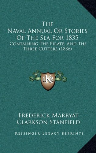 The Naval Annual or Stories of the Sea for 1835: Containing the Pirate, and the Three Cutters (1836)