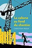 """Afficher """"La Cabane au fond du chantier"""""""