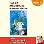 Poésie amoureuse : De Sappho à René Char |  divers auteurs